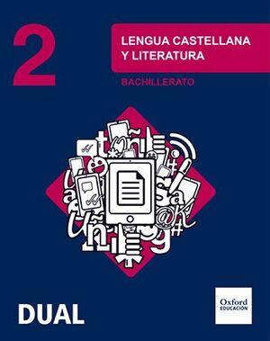 INICIA DUAL LENGUA CASTELLANA Y LITERATURA. 2.º BACHILLERATO. LIBRO DEL ALUMNO