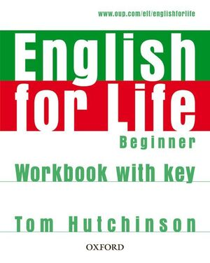 ENGLISH FOR LIFE BEGINNER. WORKBOOK WITH KEY