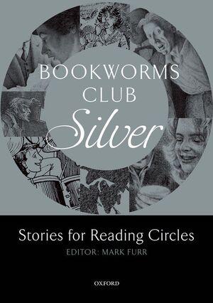 OXFORD BOOKWORMS CLUB STORIES FOR READING CIRCLES. SILVER (STAGES 2 AND 3)