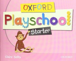OXFORD PLAYSCHOOL STARTER. CLASS BOOK