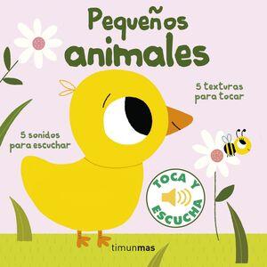 PEQUEÑOS ANIMALES. TOCA Y ESCUCHA