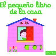 PEQUEÑO LIBRO DE LA CASA, EL.(LIBROS SOLAPAS Y LEN