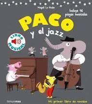 PACO Y EL JAZZ.(LIBRO CON SONIDOS)