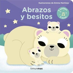 ABRAZOS Y BESITOS:5 SONIDOS 5 LUCES.(LIBROS CON SO