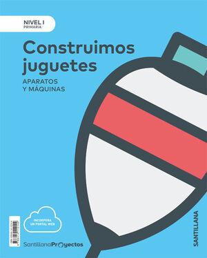 NIVEL I PRI CONSTRUIMOS JUGUETES. APARATOS Y MAQUINAS
