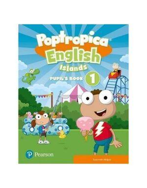 POPTROPICA ENGLISH ISLANDS 1 PUPIL'S BOOK PRINT & DIGITAL INTERAC