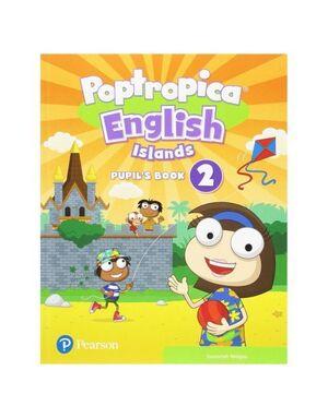 POPTROPICA ENGLISH ISLANDS 2 PUPIL'S BOOK PRINT & DIGITAL INTERAC