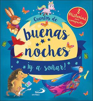 CUENTOS DE BUENAS NOCHES ¡Y A SOÑAR!:8 HISTORIAS C
