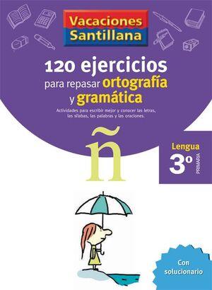 VACACIONES SANTILLANA 3 PRIMARIA 120 EJERCICIOS PARA REPASAR ORTOGRAFIA Y GRAMAT