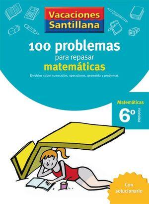 VACACIONES SANTILLANA 6 PRIMARIA 100 PROBLEMAS PARA REPASAR MATEMATICAS