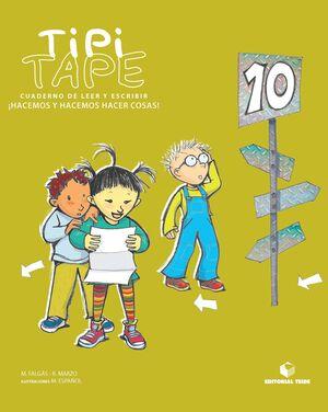 TIPI-TAPE. CUADERNO DE LEER Y ESCRIBIR 10