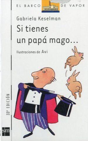 SI TIENES UN PAPÁ MAGO