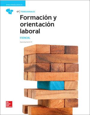 LA FORMACION Y ORIENTACI}N LABORAL. ESENCIAL. LIBRO ALUMNO.