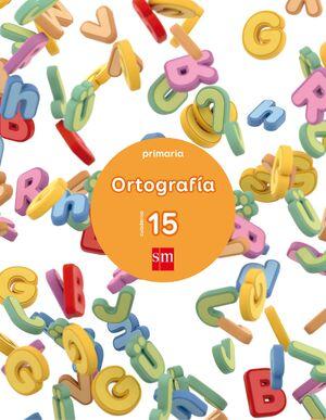 CUADERNO 15 DE ORTOGRAFÍA. PRIMARIA