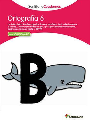 ORTOGRAFÍA 6 SANTILLANA CUADERNOS