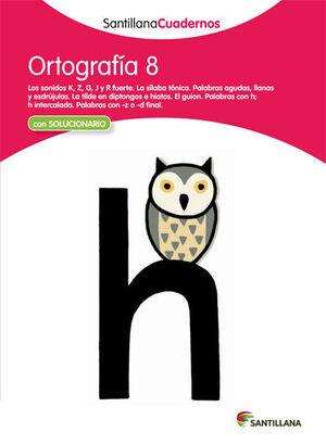 ORTOGRAFÍA 8 SANTILLANA CUADERNOS