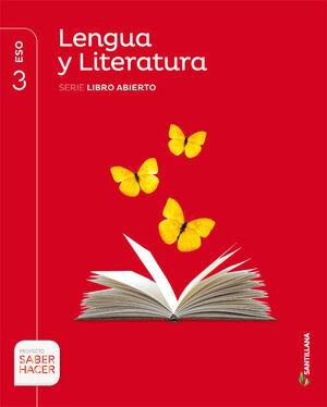 LENGUA Y LITERATURA SERIE LIBRO ABIERTO 3 ESO SABER HACER