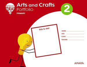ARTS AND CRAFTS 2. PUPIL'S BOOK + PORTFOLIO