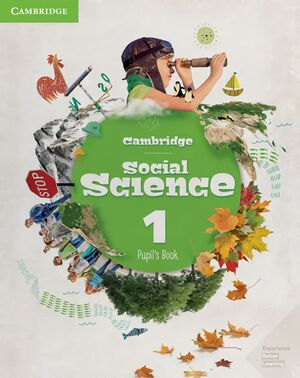 CAMBRIDGE SOCIAL SCIENCE. PUPIL'S BOOK. LEVEL 1