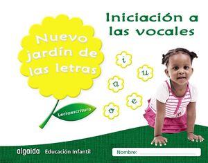 NUEVO JARDÍN DE LAS LETRAS. INICIACIÓN A LAS VOCALES.