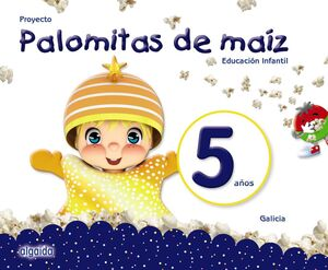 PROYECTO PALOMITAS DE MAÍZ. EDUCACIÓN INFANTIL. 5 AÑOS