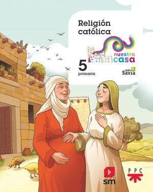RELIGIÓN CATÓLICA. 5 PRIMARIA. NUESTRA CASA