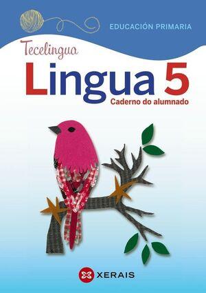 LINGUA 5. EDUCACIÓN PRIMARIA. CADERNO DO ALUMNADO. PROXECTO TECELINGUA
