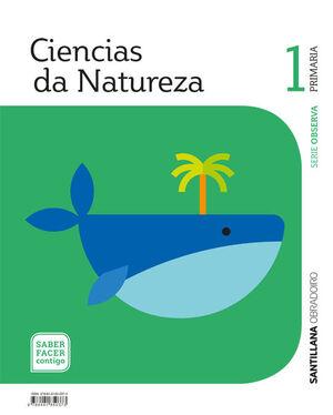 CIENCIAS DA NATUREZA SERIE OBSERVA 1 PRIMARIA SABER FACER CONTIGO