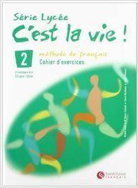 C'EST LA VIE (S.LYCEE) 2.(EXERCICES+CD)
