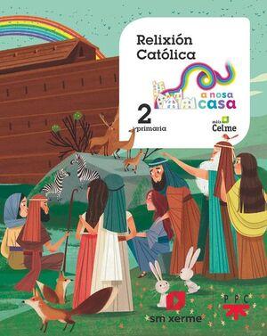 RELIXIÓN CATÓLICA. 2 PRIMARIA. A NOSA CASA