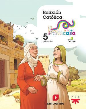 RELIXIÓN CATÓLICA. 5 PRIMARIA. A NOSA CASA
