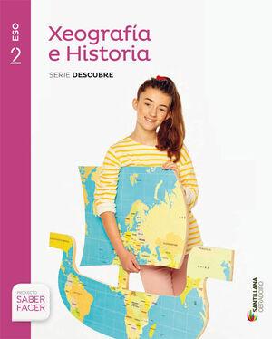 XEOGRAFIA E HISTORIA SERIE DESCUBRE 2 ESO SABER FACER