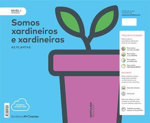 NIVEL I PRI SOMOS XARDINEIROS Y XARDINEIRAS. AS PLANTAS