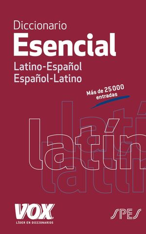 DICCIONARIO ESENCIAL LATINO. LATINO-ESPAÑOL/ ESPAÑOL-LATINO